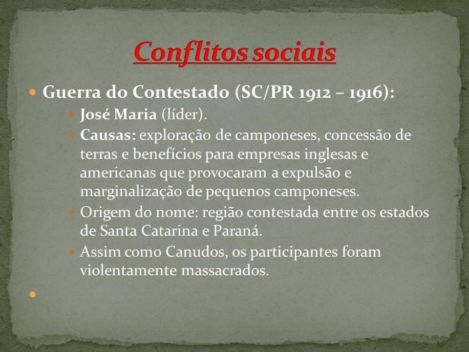 Conflitos sociais Guerra do Contestado (SC/PR 1912 – 1916):