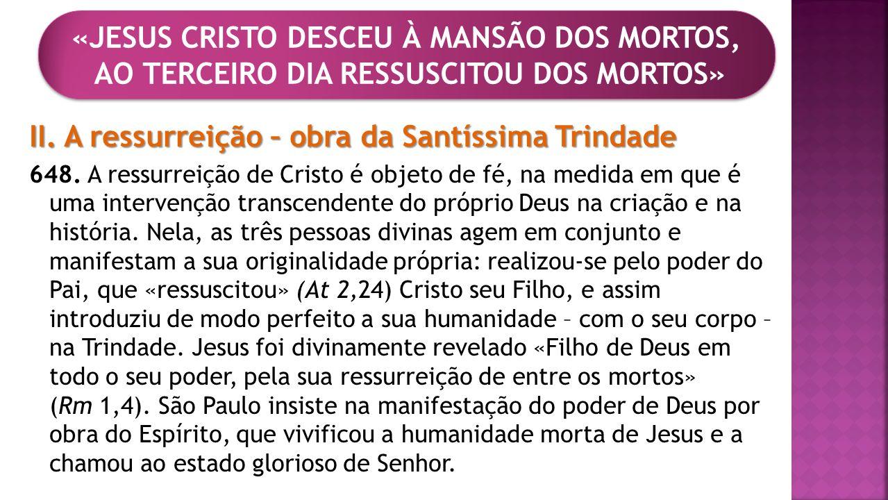 II. A ressurreição – obra da Santíssima Trindade