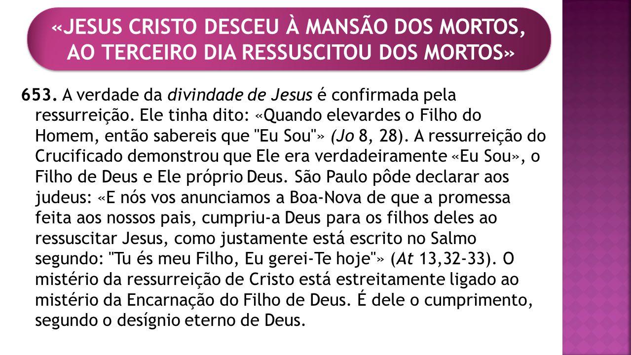 «JESUS CRISTO DESCEU À MANSÃO DOS MORTOS, AO TERCEIRO DIA RESSUSCITOU DOS MORTOS»