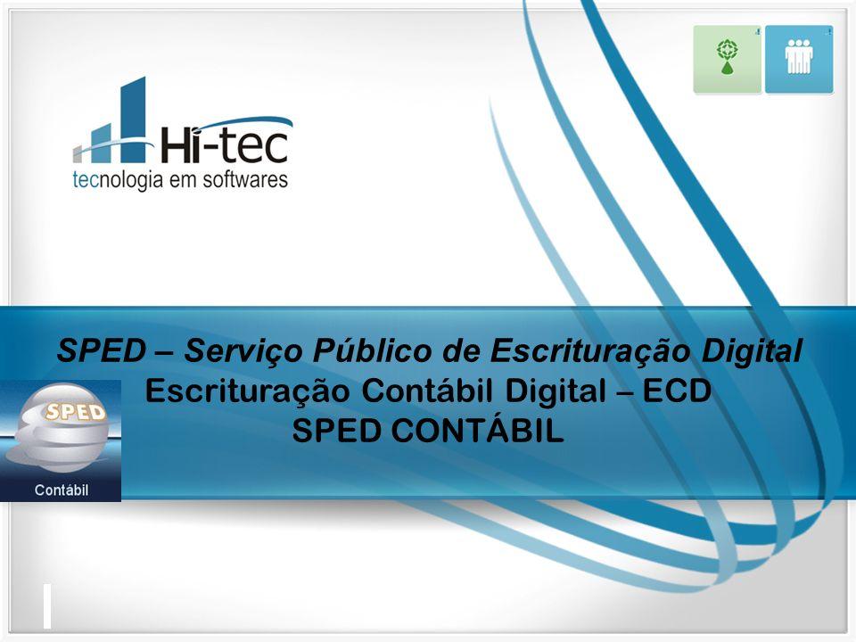 SPED – Serviço Público de Escrituração Digital Escrituração Contábil Digital – ECD