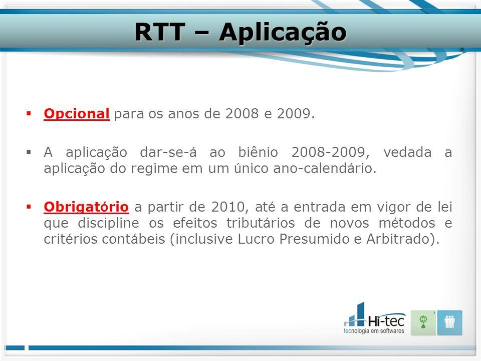 RTT – Aplicação Opcional para os anos de 2008 e 2009.