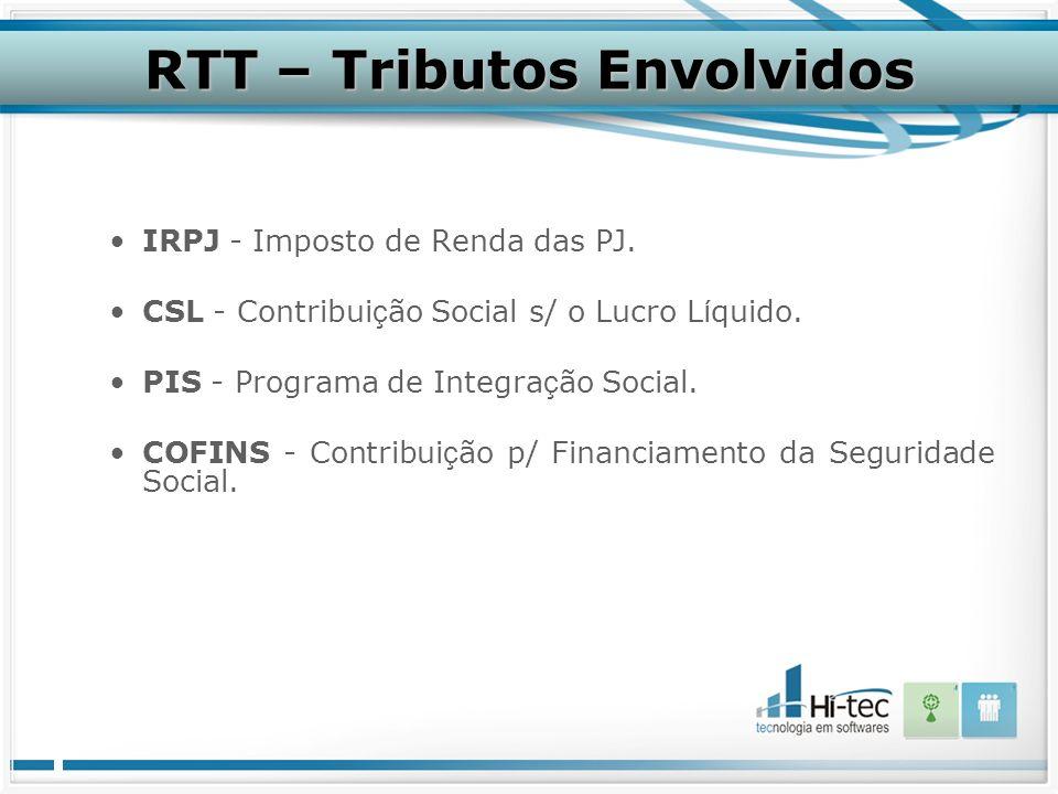 RTT – Tributos Envolvidos