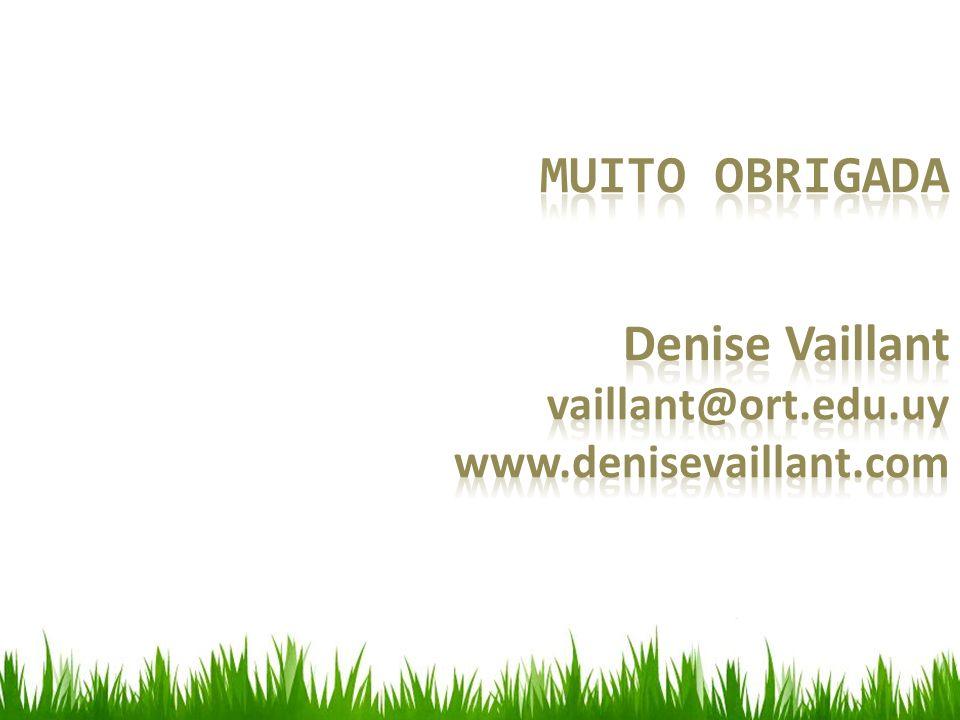 Denise Vaillant vaillant@ort.edu.uy www.denisevaillant.com