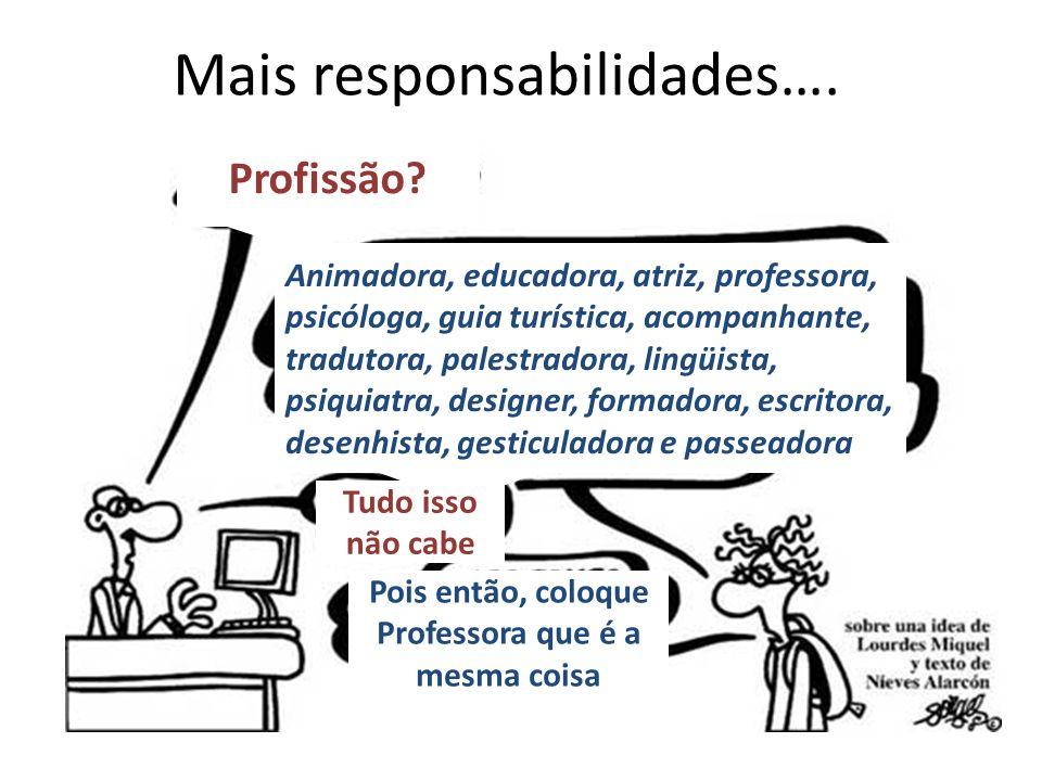 Mais responsabilidades….