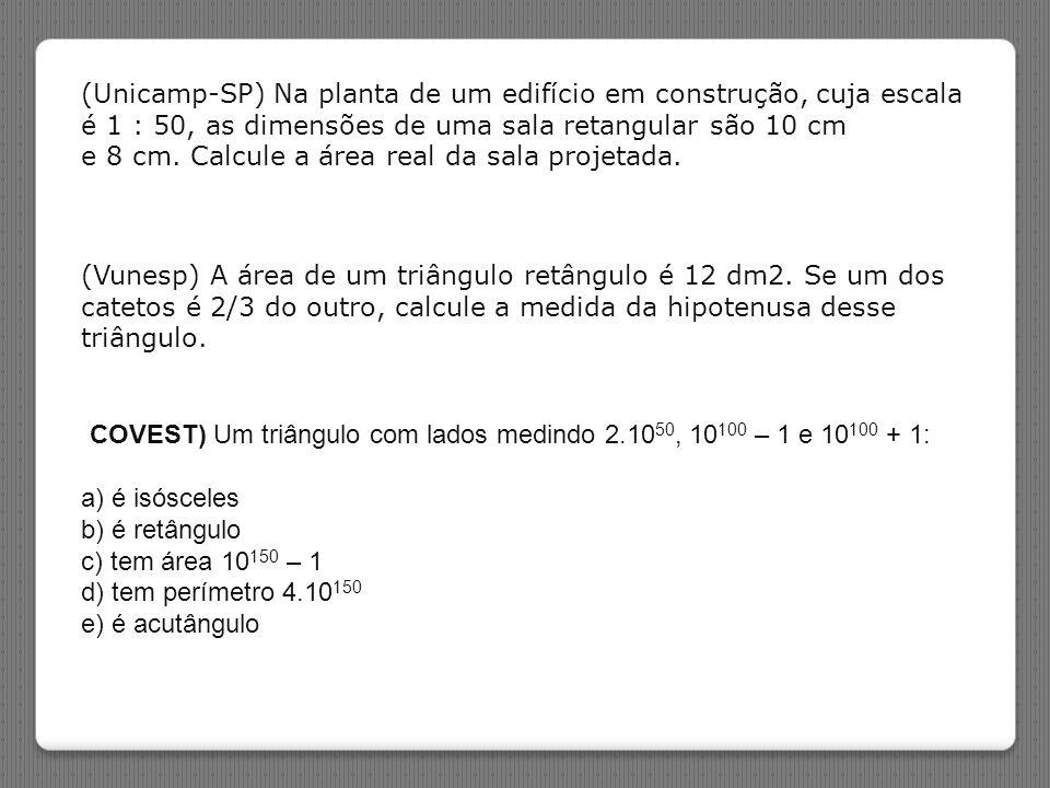 (Unicamp-SP) Na planta de um edifício em construção, cuja escala é 1 : 50, as dimensões de uma sala retangular são 10 cm