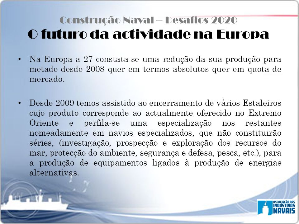 Construção Naval – Desafios 2020 O futuro da actividade na Europa
