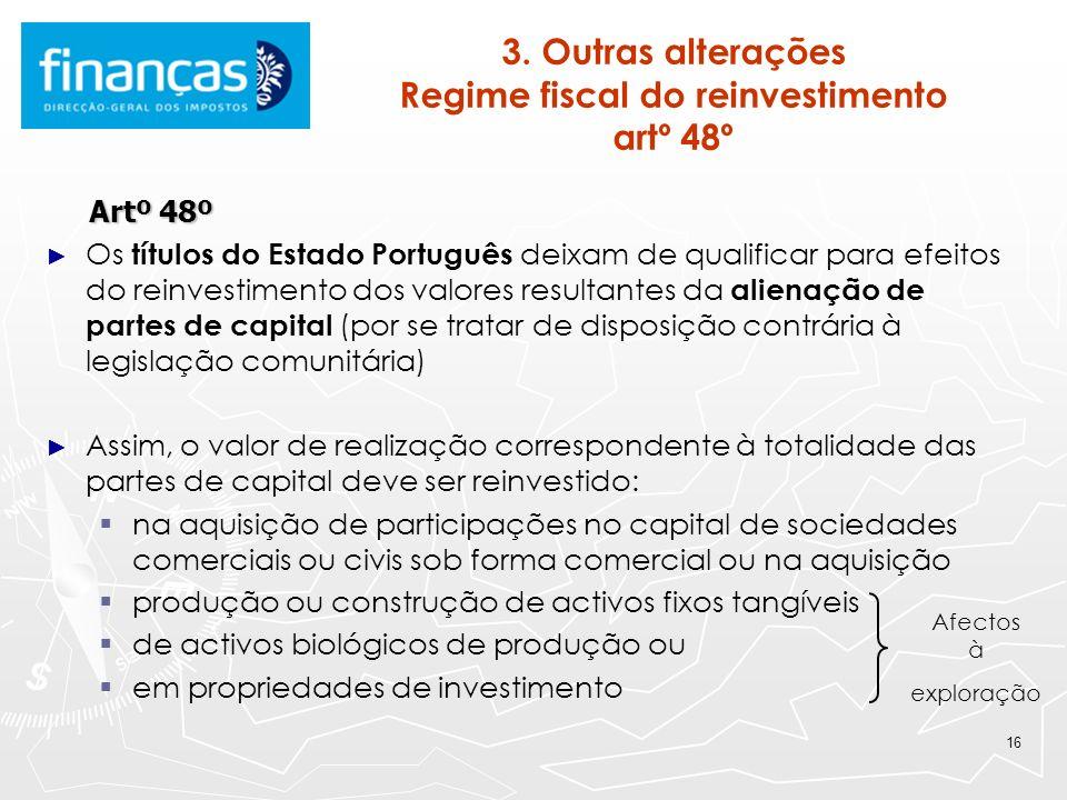 3. Outras alterações Regime fiscal do reinvestimento artº 48º