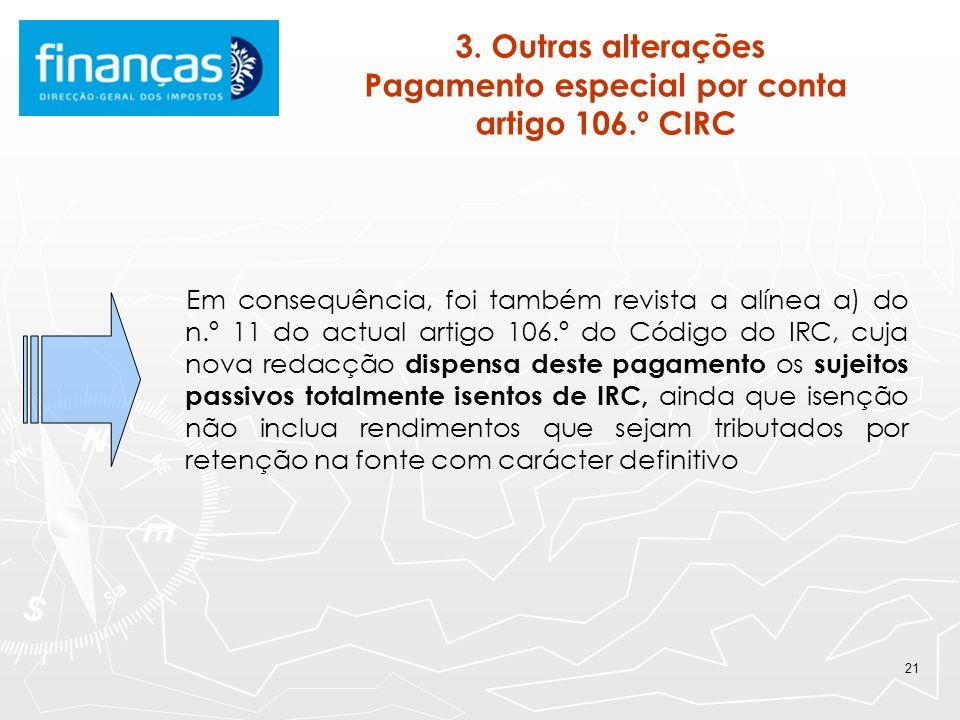 3. Outras alterações Pagamento especial por conta artigo 106.º CIRC