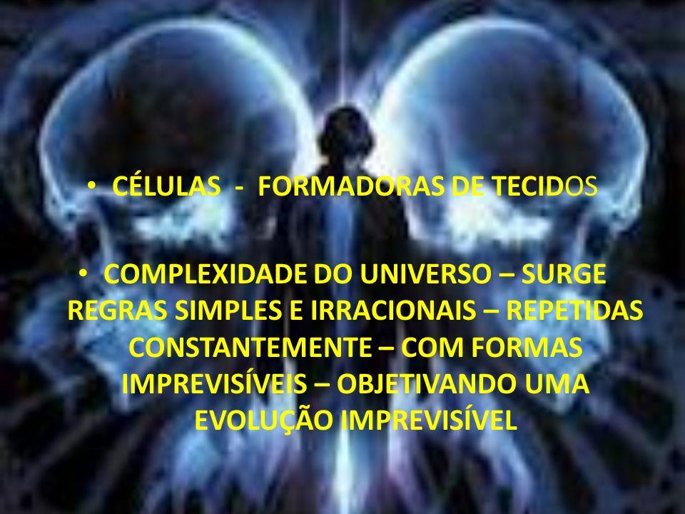 CÉLULAS - FORMADORAS DE TECIDOS