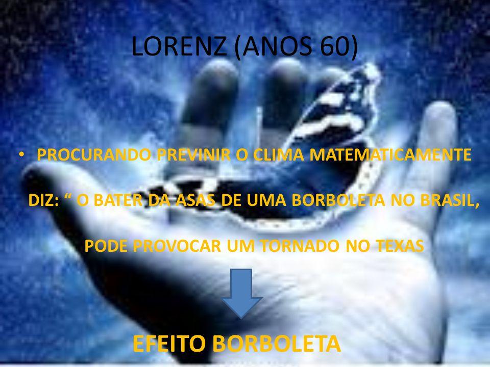 LORENZ (ANOS 60) EFEITO BORBOLETA