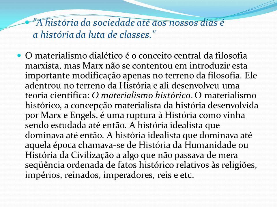 A história da sociedade até aos nossos dias é a história da luta de classes.