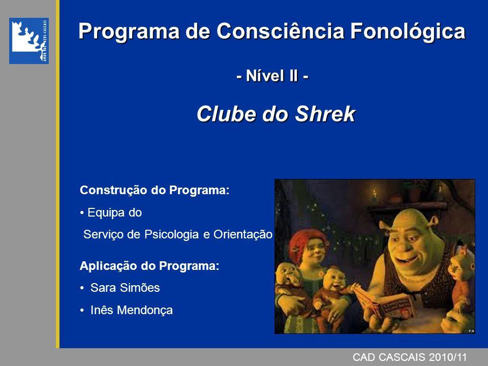 Programa de Consciência Fonológica - Nível II - Clube do Shrek