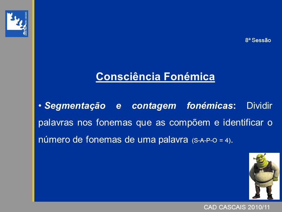 8ª Sessão Consciência Fonémica.