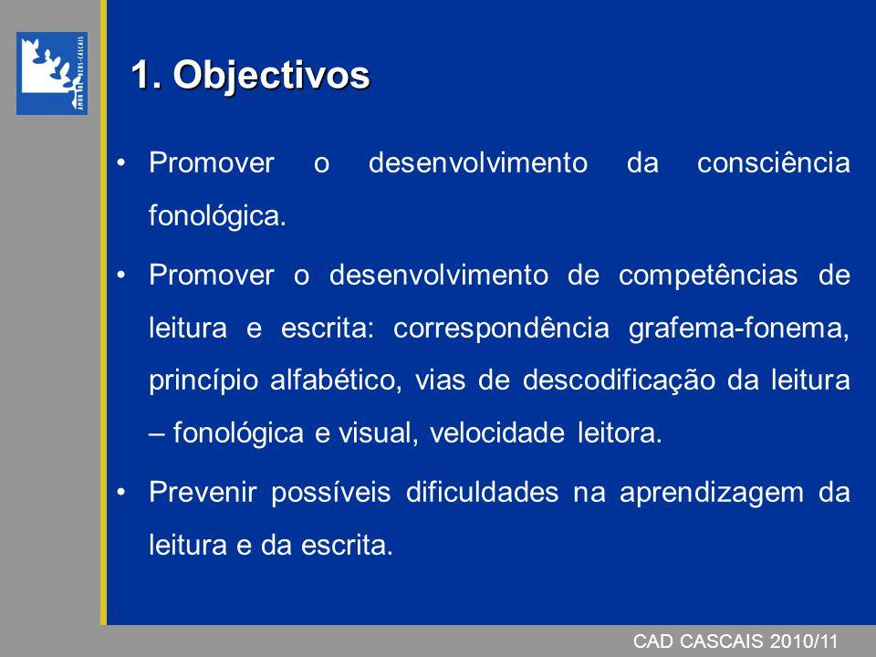 1. Objectivos Promover o desenvolvimento da consciência fonológica.