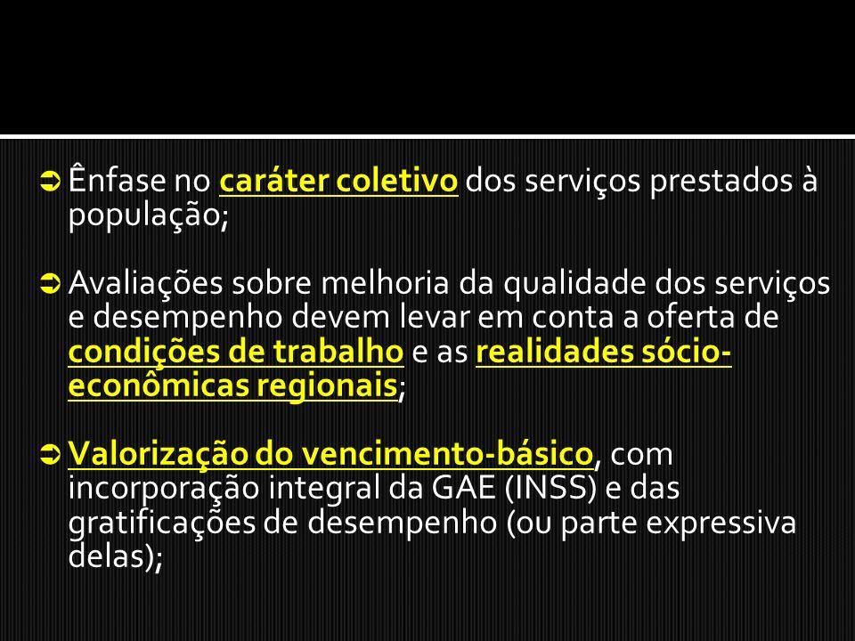 Ênfase no caráter coletivo dos serviços prestados à população;