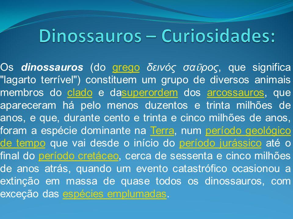 Dinossauros – Curiosidades: