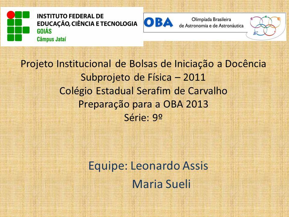 Equipe: Leonardo Assis Maria Sueli