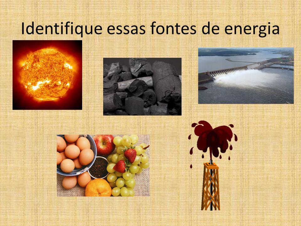Identifique essas fontes de energia
