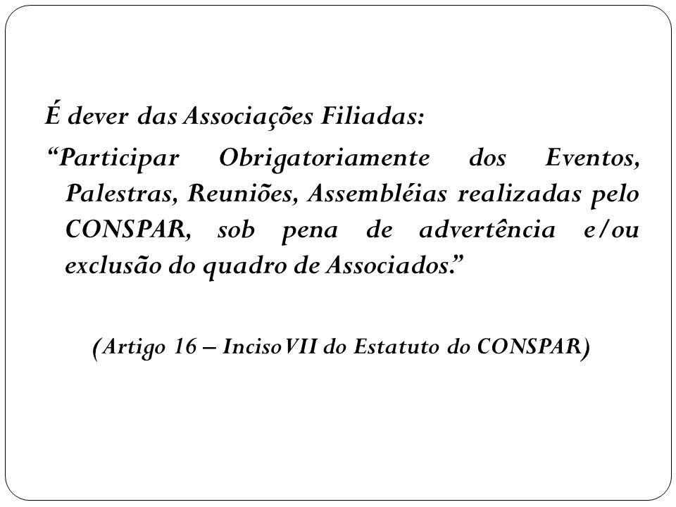 (Artigo 16 – Inciso VII do Estatuto do CONSPAR)