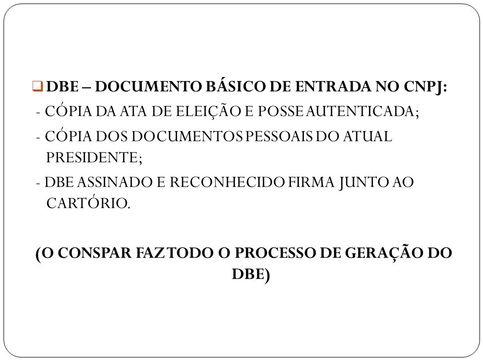 (O CONSPAR FAZ TODO O PROCESSO DE GERAÇÃO DO DBE)