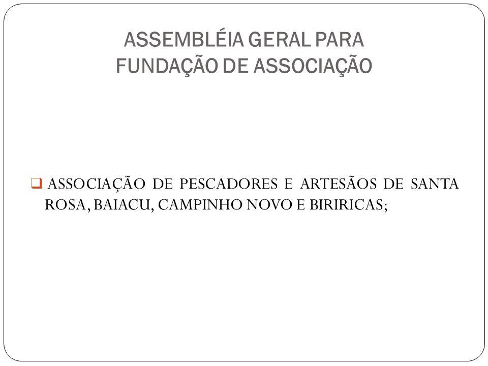 ASSEMBLÉIA GERAL PARA FUNDAÇÃO DE ASSOCIAÇÃO