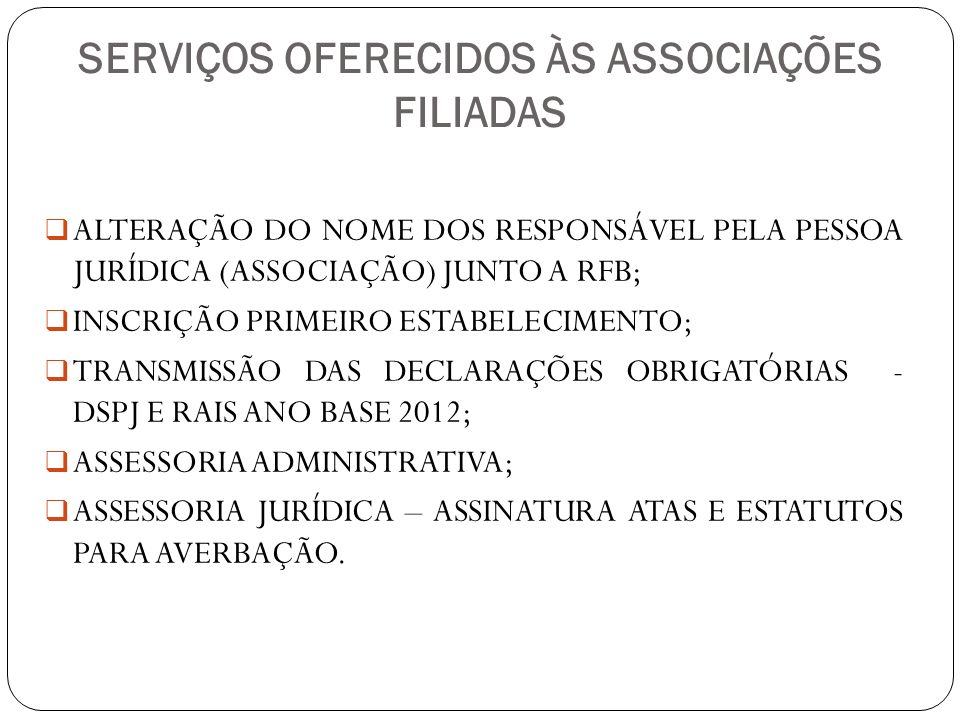 SERVIÇOS OFERECIDOS ÀS ASSOCIAÇÕES FILIADAS