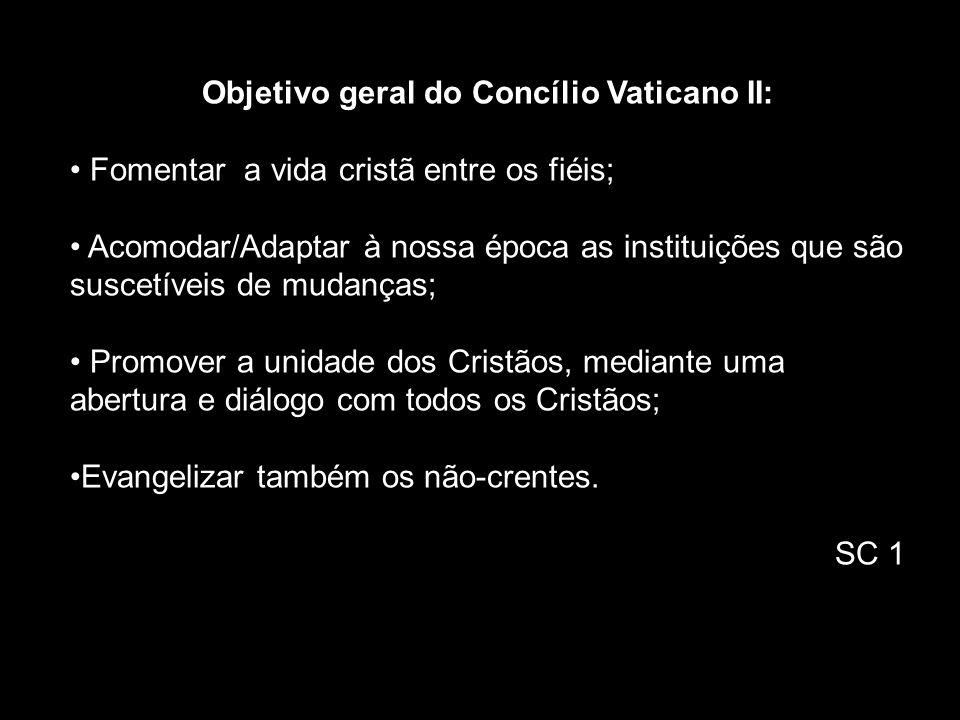 Objetivo geral do Concílio Vaticano II: