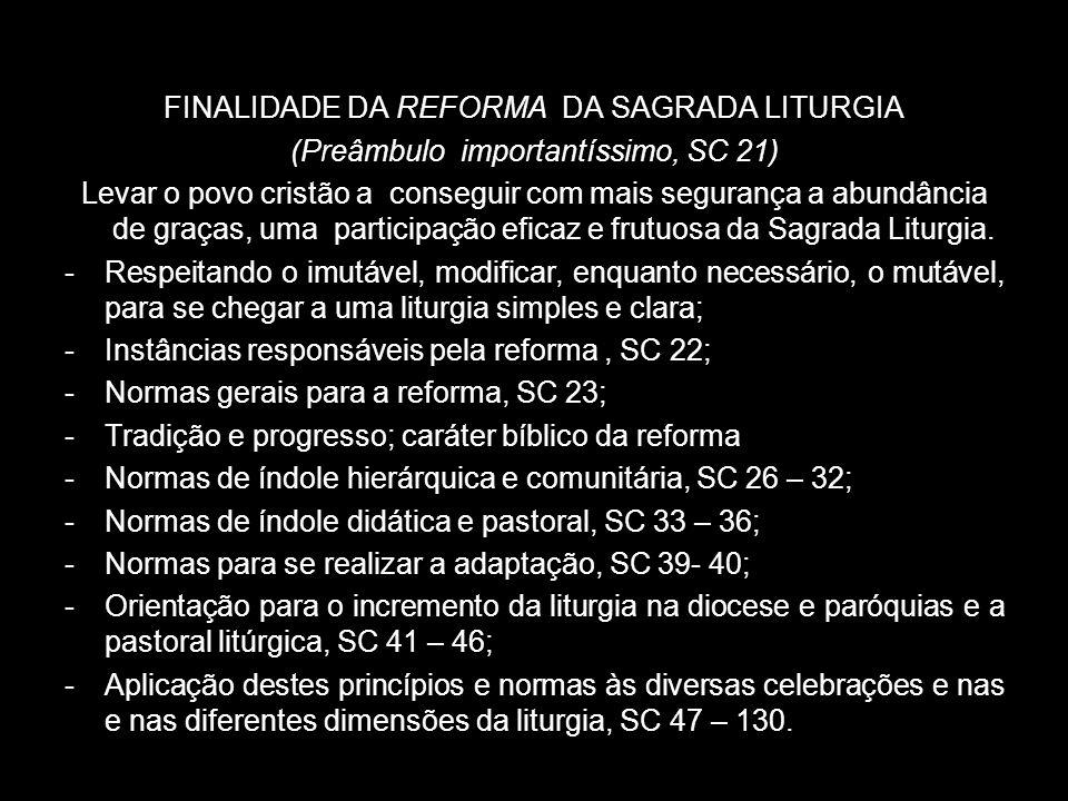 FINALIDADE DA REFORMA DA SAGRADA LITURGIA