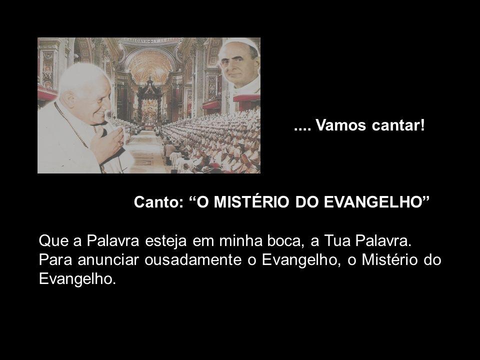Canto: O MISTÉRIO DO EVANGELHO