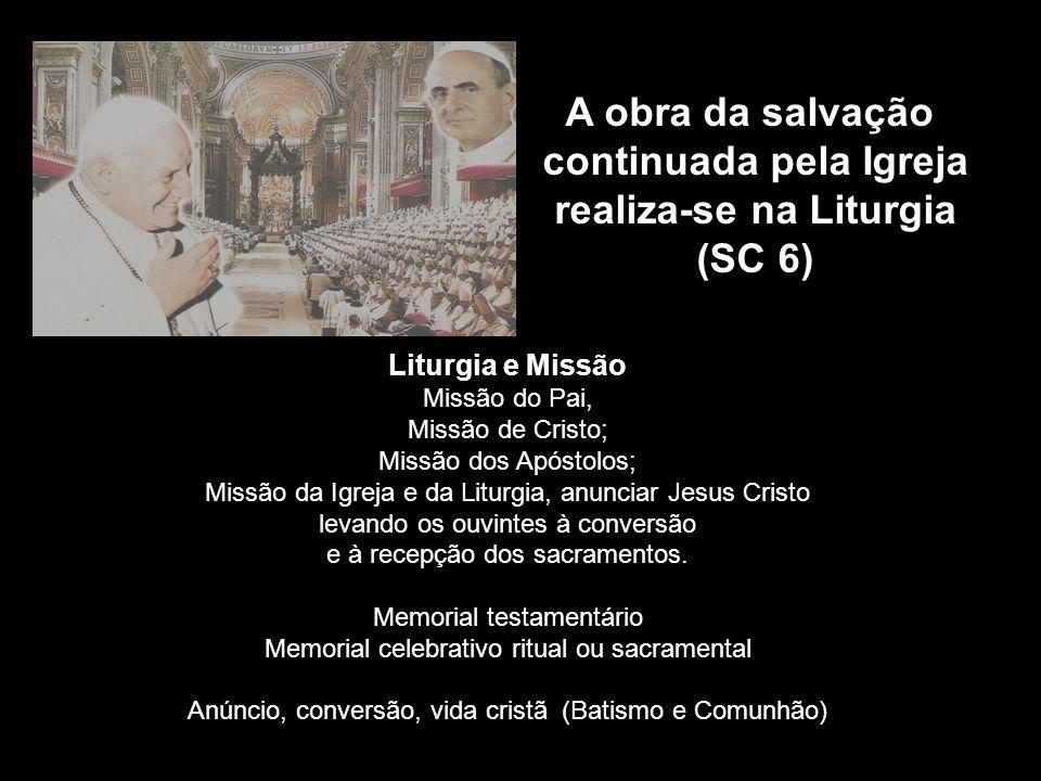 continuada pela Igreja realiza-se na Liturgia