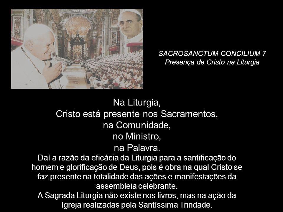 Cristo está presente nos Sacramentos, na Comunidade, no Ministro,