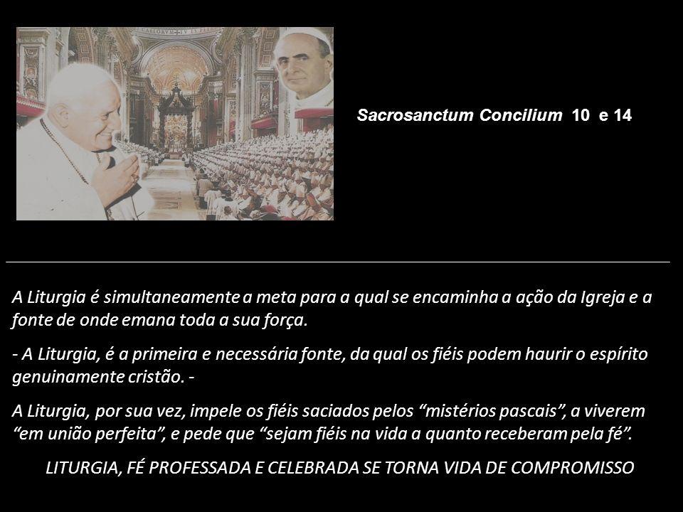 LITURGIA, FÉ PROFESSADA E CELEBRADA SE TORNA VIDA DE COMPROMISSO