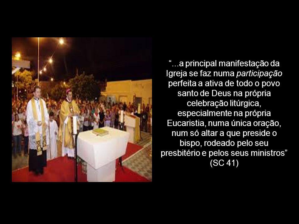 ...a principal manifestação da Igreja se faz numa participação