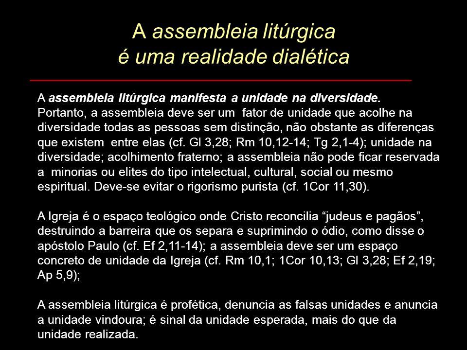 A assembleia litúrgica é uma realidade dialética