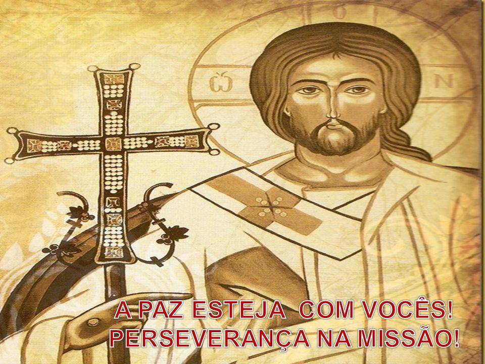 PERSEVERANÇA NA MISSÃO!
