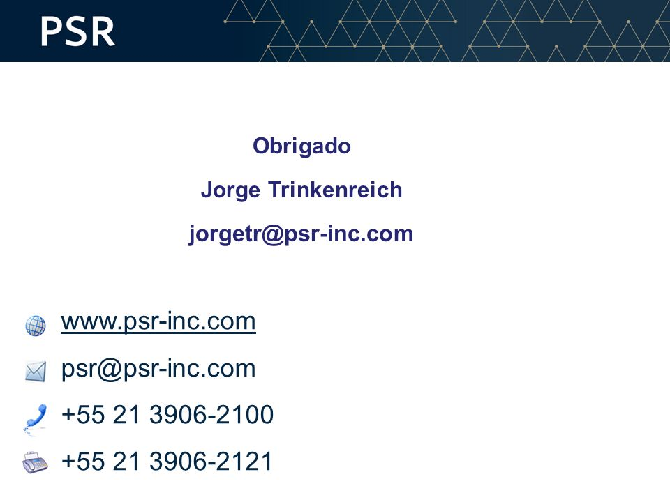 Obrigado Jorge Trinkenreich jorgetr@psr-inc.com