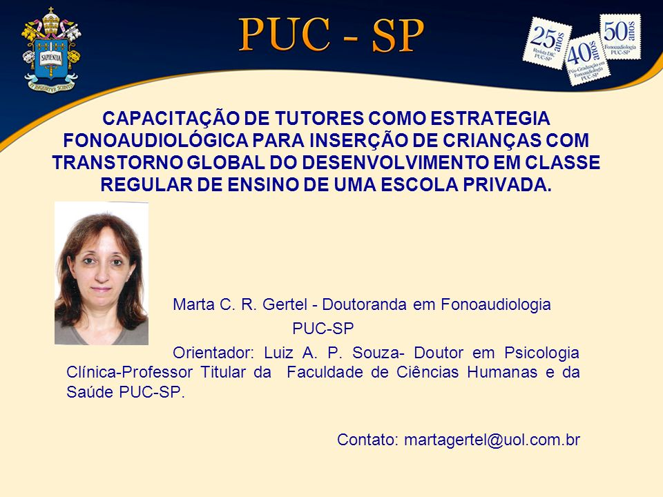 Marta C. R. Gertel - Doutoranda em Fonoaudiologia