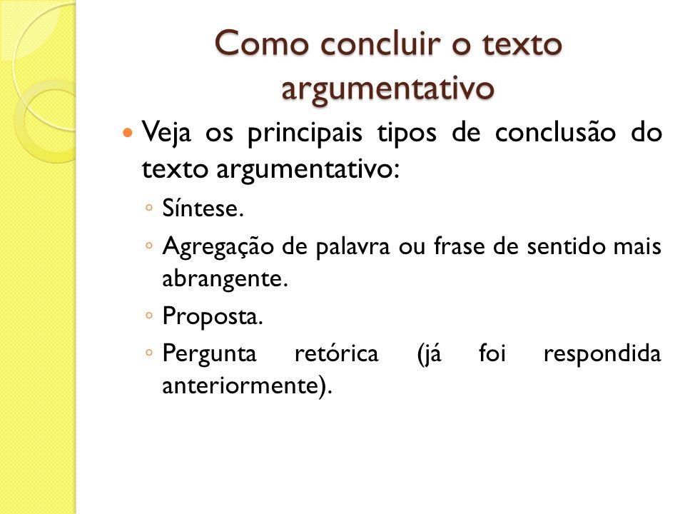 Como concluir o texto argumentativo