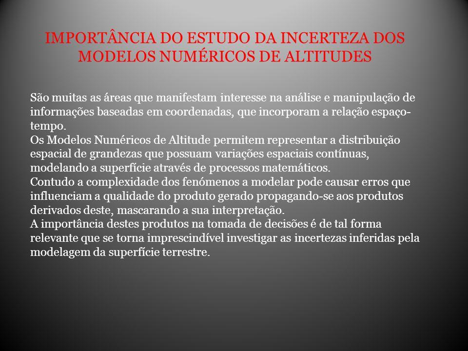 IMPORTÂNCIA DO ESTUDO DA INCERTEZA DOS MODELOS NUMÉRICOS DE ALTITUDES