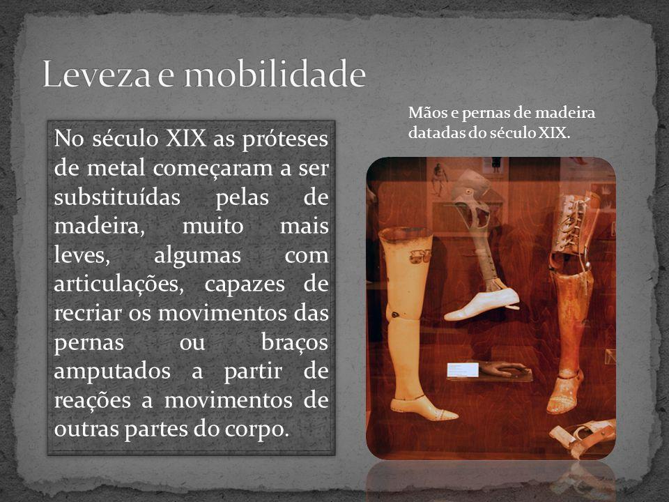 Leveza e mobilidade Mãos e pernas de madeira datadas do século XIX.