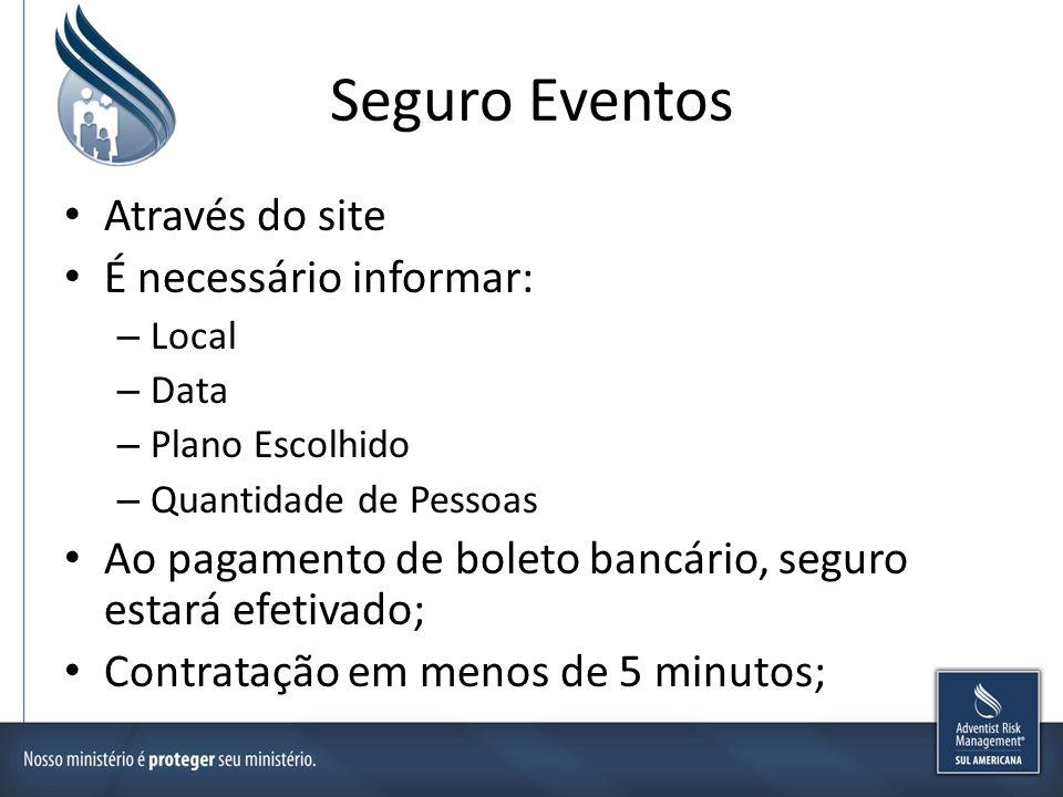 Seguro Eventos Através do site É necessário informar: