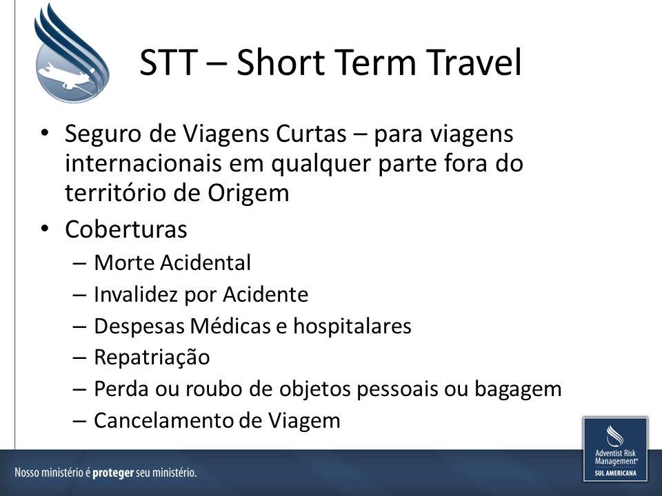 STT – Short Term Travel Seguro de Viagens Curtas – para viagens internacionais em qualquer parte fora do território de Origem.