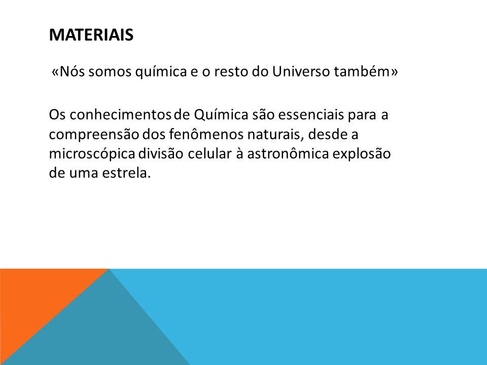 Materiais «Nós somos química e o resto do Universo também»