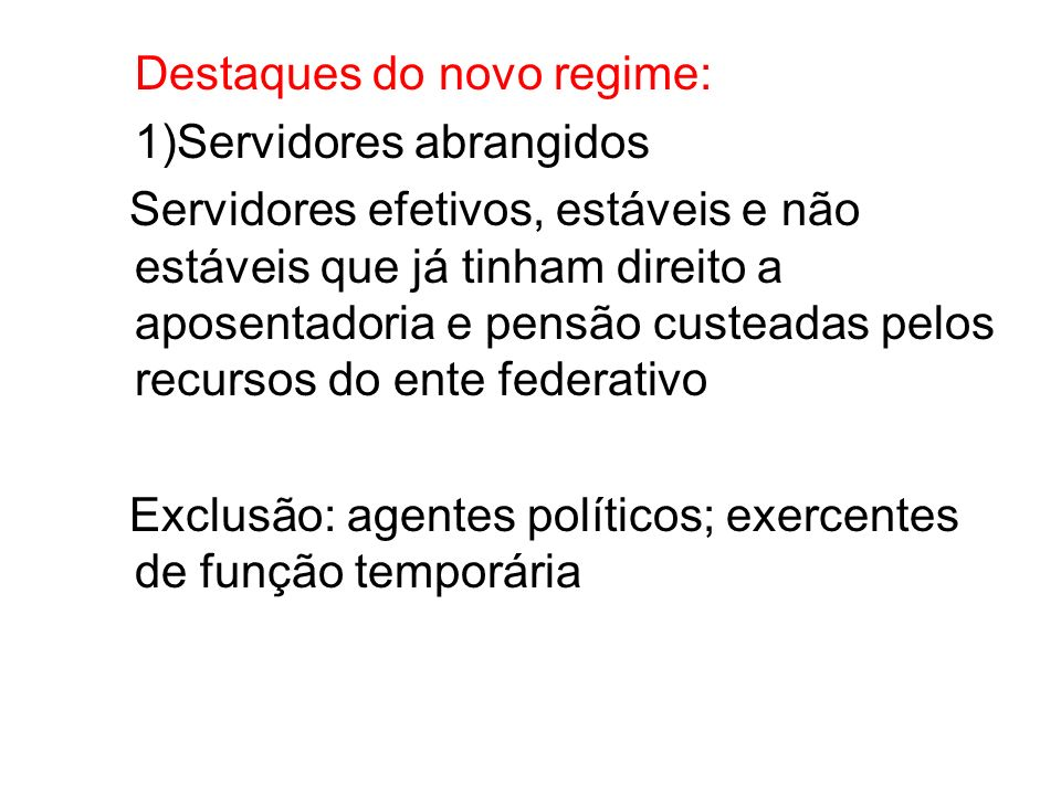 Destaques do novo regime: