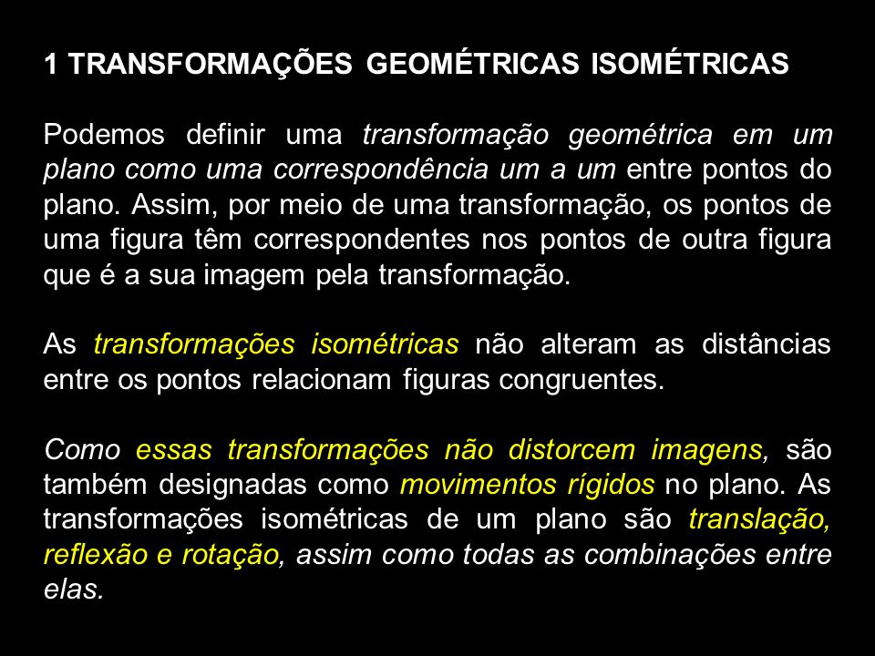 1 TRANSFORMAÇÕES GEOMÉTRICAS ISOMÉTRICAS