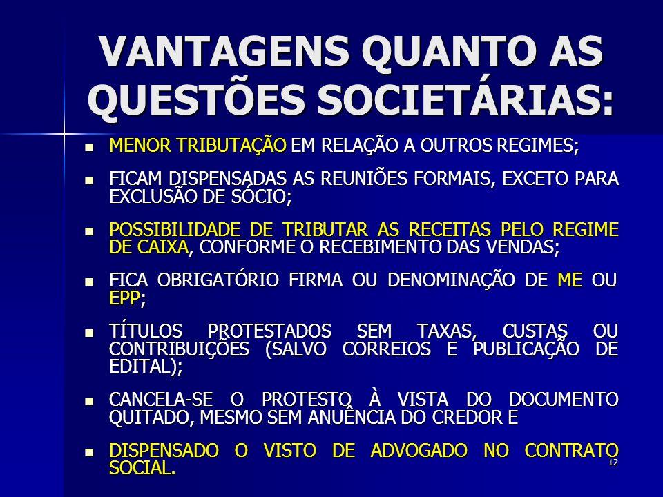 VANTAGENS QUANTO AS QUESTÕES SOCIETÁRIAS:
