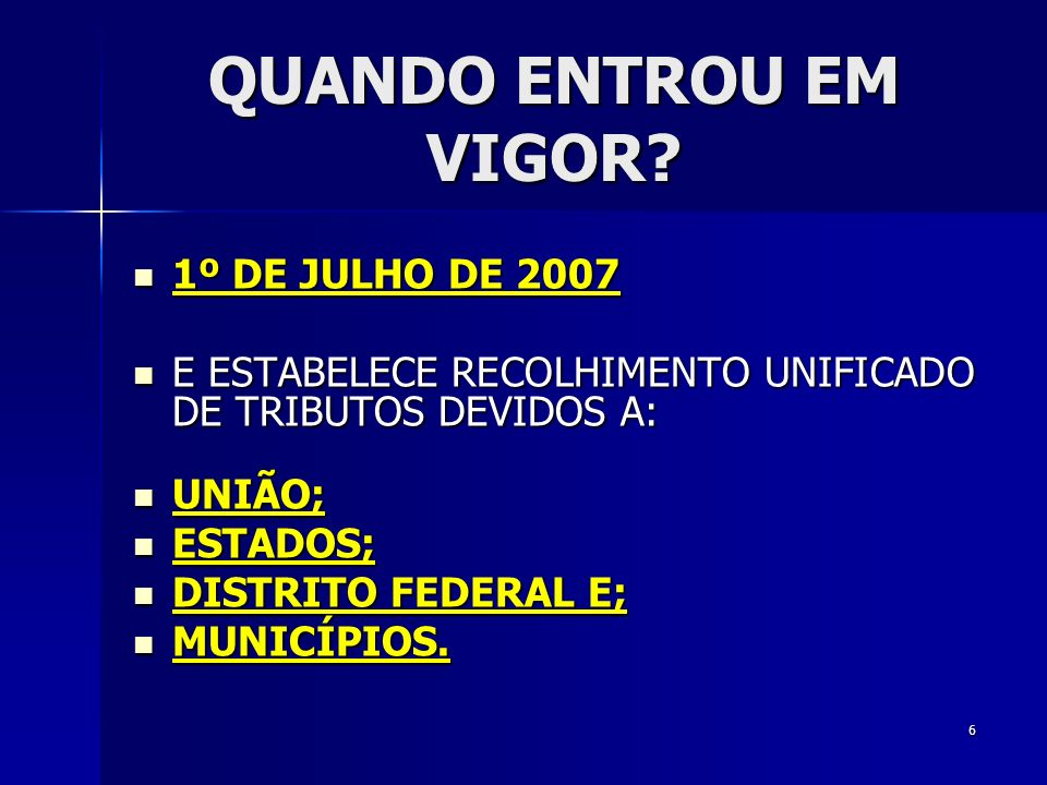 QUANDO ENTROU EM VIGOR 1º DE JULHO DE 2007