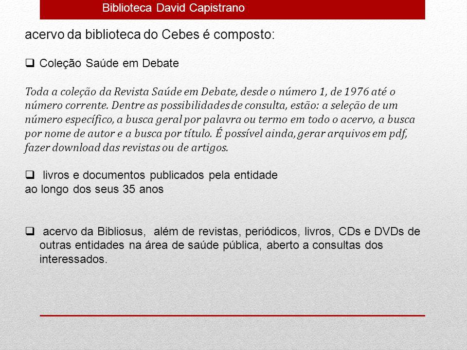 acervo da biblioteca do Cebes é composto: