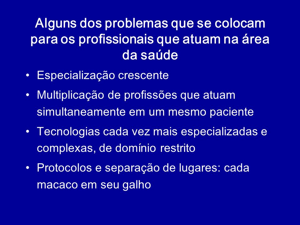 Alguns dos problemas que se colocam para os profissionais que atuam na área da saúde