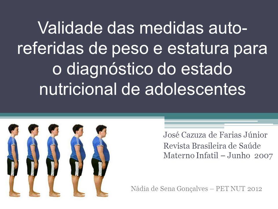 Validade das medidas auto-referidas de peso e estatura para o diagnóstico do estado nutricional de adolescentes